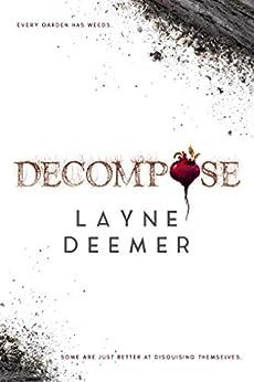 Decompose: A Psychological Thriller by [Layne Deemer]