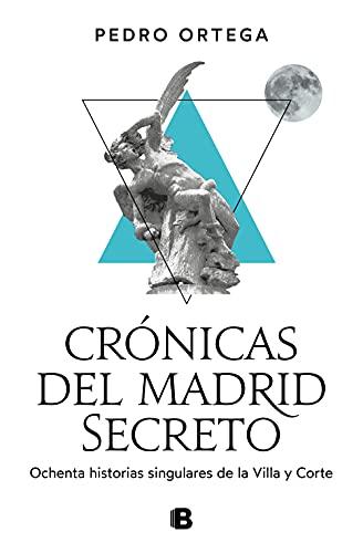 Crónicas del Madrid secreto de Pedro Ortega
