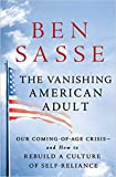 [By Ben Sasse ] The Vanishing American Adult: Our Coming-of-Age Crisis-and How to Rebuild a Culture of Self-Reliance (Hardcover)【2018】by Ben Sasse (Author) (Hardcover)