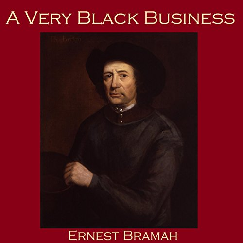 A Very Black Business Audiobook By Ernest Bramah cover art