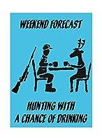 飲酒のチャンスと狩り 金属板ブリキ看板警告サイン注意サイン表示パネル情報サイン金属安全サイン