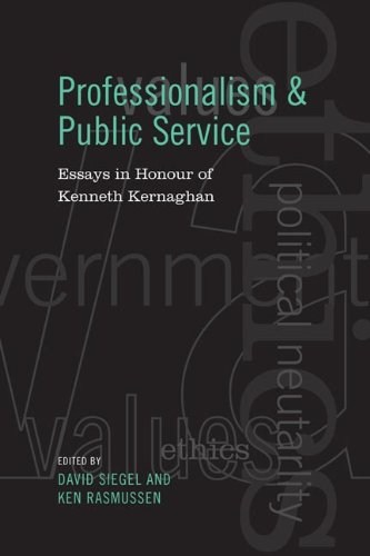 Professionalism and Public Service: Essays in Honour of Kenneth Kernaghan (Institute of Public Administration of Canada