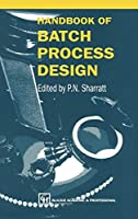 Handbook of Batch Process Design