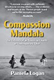 Compassion Mandala: The Odyssey of an American Charity in Contemporary Tibet