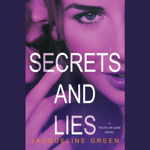 Secrets and Lies     Truth or Dare, Book 2              By:                                                                                                                                 Jacqueline Green                               Narrated by:                                                                                                                                 Katie Koster                      Length: 10 hrs and 11 mins     9 ratings     Overall 4.4