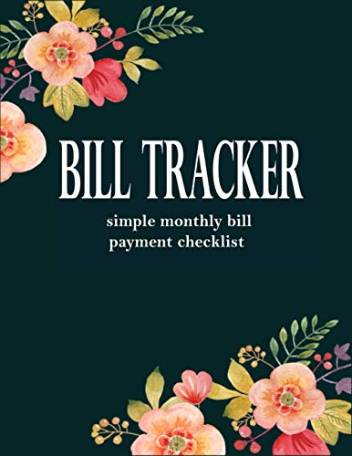 bill tracker: Simple Monthly Bill Payments Checklist Organizer Planner Log Book Money Debt Tracker Keeper Budgeting Financial Planning Journal Notebook (expense tracker notebook, budget journal)