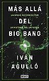 Más allá del Big Bang: Un breve recorrido por la historia del universo (Ciencia y Tecnología)...