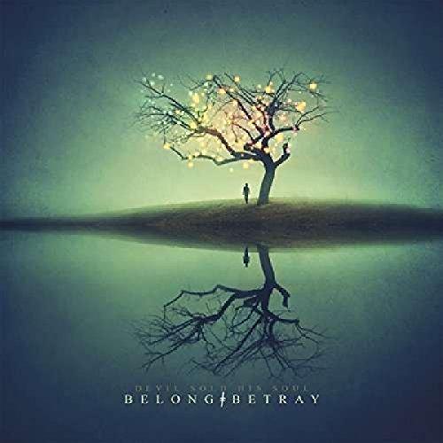 Devil Sold His Soul: Belong _ Betray [Vinyl LP] (Vinyl)