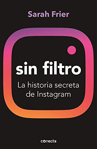 No filter: The secret history of Instagram (Connect)