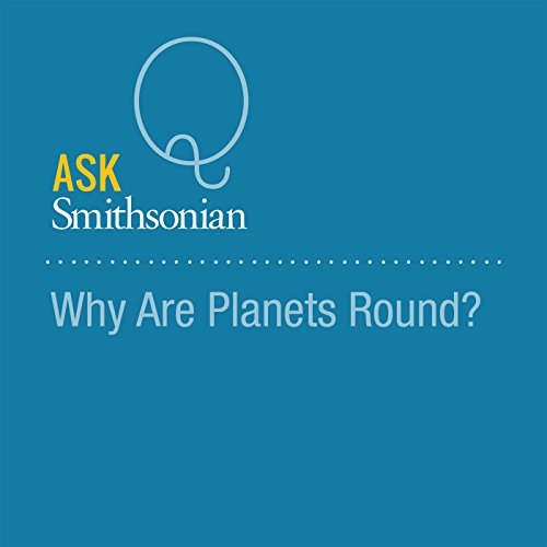 Why Are Planets Round? audiobook cover art