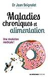 Maladies chroniques et alimentation: Une révolution médicale par Seignalet