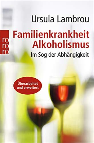 Familienkrankheit Alkoholismus: Im Sog der Abhängigkeit