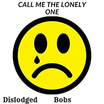 Call Me the Lonely One