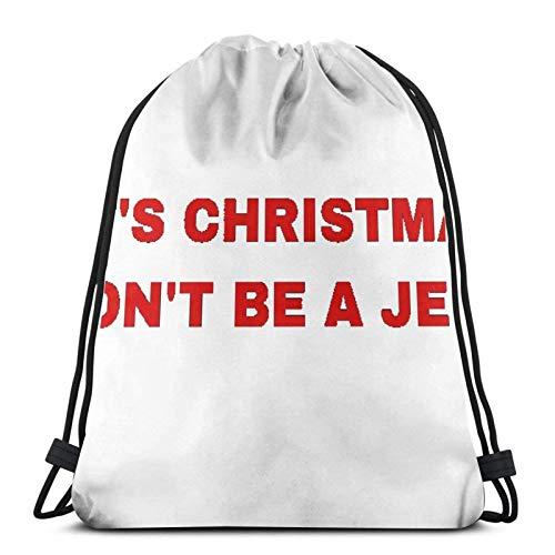 Itâ€s Christmas Donâ€t Be A Jerk T -Shirt Sport Sackpack Drawstring Backpack Gym Bag Sack