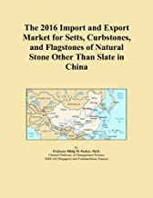 The 2016 Import and Export Market for Setts, Curbstones, and Flagstones of Natural Stone Other Than Slate in China