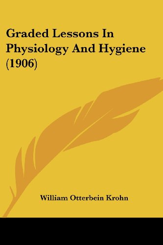 Graded Lessons in Physiology and Hygiene (1906)