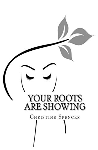 Your Roots Are Showing: A captivating collection of personal challenges, tragedies and triumphs,