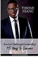 Social Entrepreneurship: 15 Keys to Success