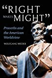 Right Makes Might: Proverbs and the American Worldview
