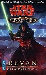 Star Wars - The Old Republic - Revan de Drew KARPYSHYN