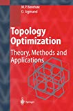 """Topology Optimization: """"Theory, Methods, And Applications"""" - Martin Philip Bendsoe"""