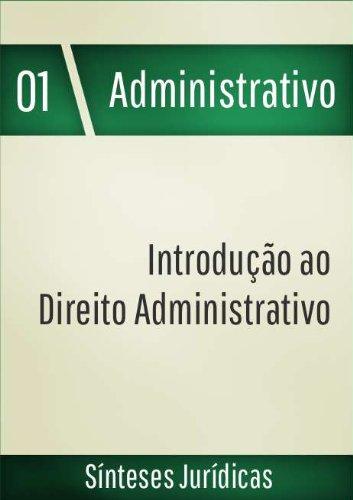 Introdução ao Direito Administrativo (Sínteses Jurídicas Livro 1)