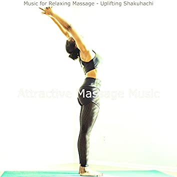 Music for Relaxing Massage - Uplifting Shakuhachi