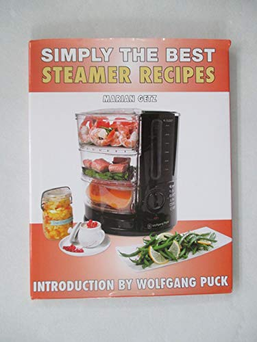 Simply the Best Steamer Recipes by Marian Getz by Marian Getz (2012) Hardcover