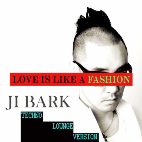 Love Is Like a Fashion (Techno Lounge Version)