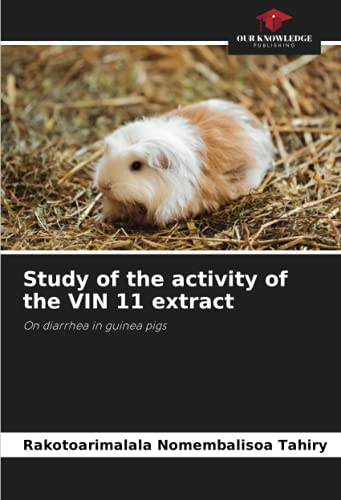 Study of the activity of the VIN 11 extract: On diarrhea in guinea pigs