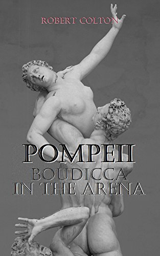 Pompeii: Boudicca in the Arena (English Edition)