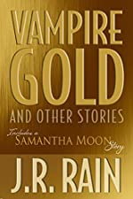 Vampire Gold and Other Stories (A Samantha Moon Story Book 6)
