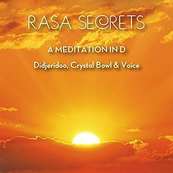 Rasa Secrets a Meditation in D, Didjeridoo, Crystal Bowl & Voice