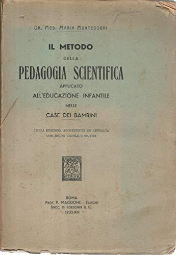 Il metodo della pedagogia scientifica applicato all'educazione infantile nelle case dei bambini