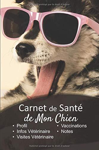Carnet de Santé de mon Chien: v1-6 Suivez la santé de votre chien vaccination rendez-vous chez le vétérinaire | Broché 101 pages | 15,24 cm x 22,86 cm broché | adaorable chiot qui porte des lunettes PDF Books