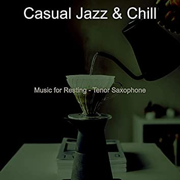 Music for Resting - Tenor Saxophone