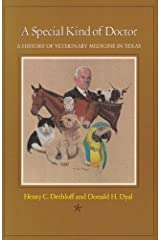 A Special Kind of Doctor: A History of Veterinary Medicine in Texas Hardcover