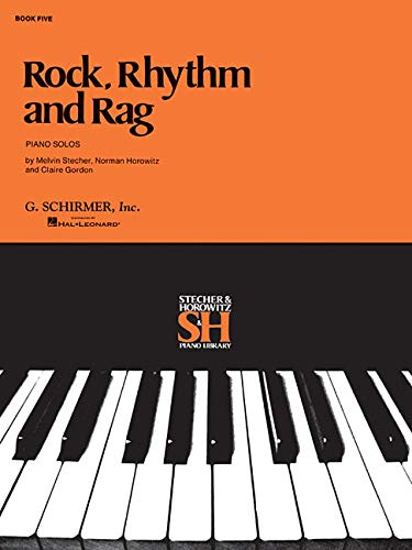 Rock, Rhythm and Rag, Book Five: Piano Solos (Stecher & Horowitz Piano Library)