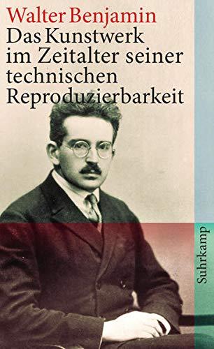 Das Kunstwerk im Zeitalter seiner technischen Reproduzierbarkeit (suhrkamp taschenbuch)