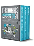 E-Commerce Business Model 2020: 3 books in 1: Online Marketing Strategies, Dropshipping, Amazon FBA - Step-by-Step Guide with Latest Techniques to Make Money Online and Reach Financial Freedom.