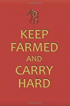 keep farmed and carry hard