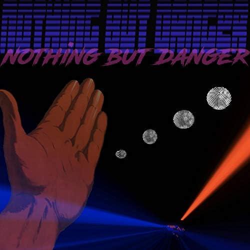 Nothing but Danger