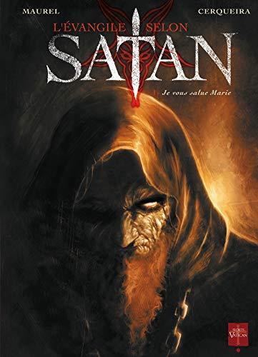 L'Evangile Selon Satan T01: Je vous salue Marie