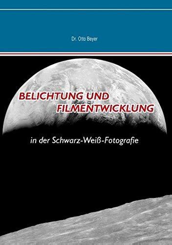 Belichtung Und Filmentwicklung by Dr Otto Beyer (2014-04-25)