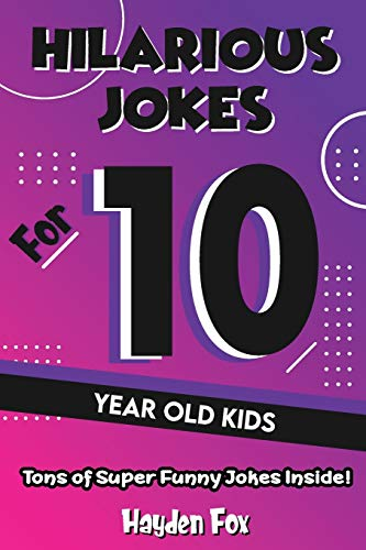 Ten Year Old Puns: An Awesome LOL Joke Book For Kids Filled With Tons of Tongue Twisters, Rib Ticklers, Side Splitters and Knock Knocks
