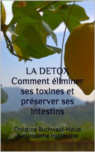 LA DETOX Comment éliminer ses toxines et préserver ses intestins
