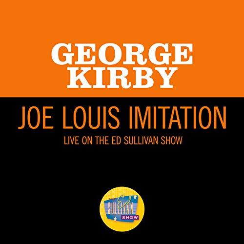 Joe Louis Imitation (Live On The Ed Sullivan Show, February 18, 1962)