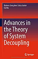 Advances in the Theory of System Decoupling