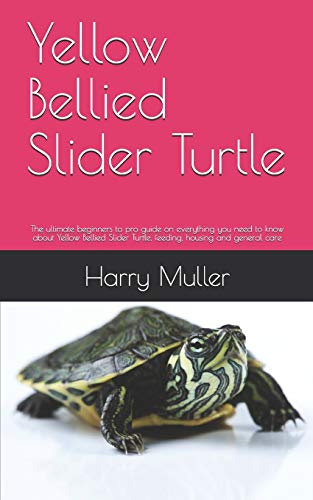 Yellow Bellied Slider Turtle: The ultimate beginners to pro guide on everything you need to know about Yellow Bellied Slider Turtle, feeding, housing and general care