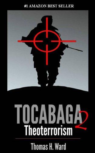 TOCABAGA 2: THEOTERRORISM (The Tocabaga Chronicles: A Jack Gunn Suspense Thriller) by [Thomas H. Ward]